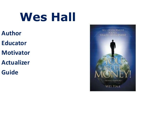AuthorEducatorMotivatorActualizerGuideWes Hall