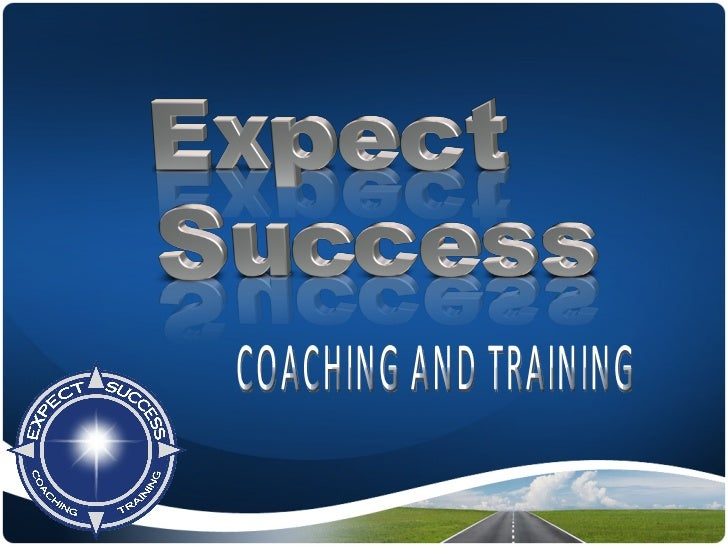 Welcome To Expect Success► Founded in 2001► Coached and trained thousands ofprofessionals► Phenomenal client results► Focu...
