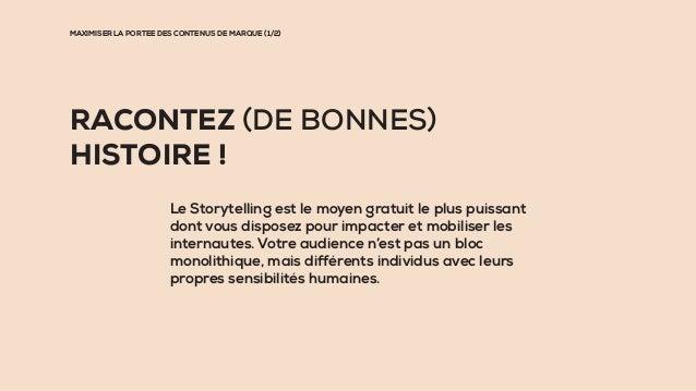 MAXIMISER LA PORTEE DES CONTENUS DE MARQUE (1/2) RACONTEZ (DE BONNES) HISTOIRE ! Le Storytelling est le moyen gratuit le p...