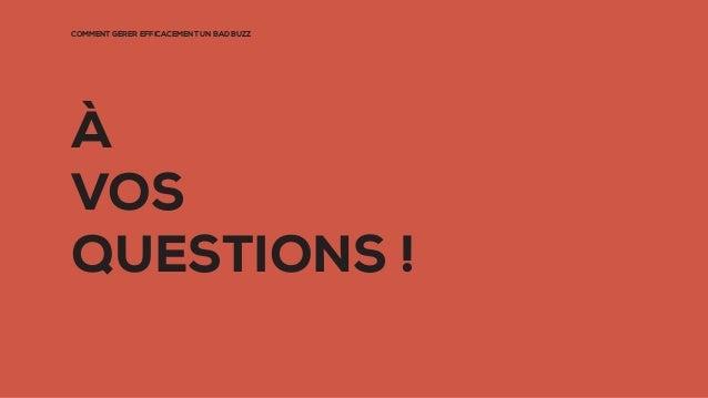 COMMENT GÉRER EFFICACEMENT UN BAD BUZZ À VOS QUESTIONS !