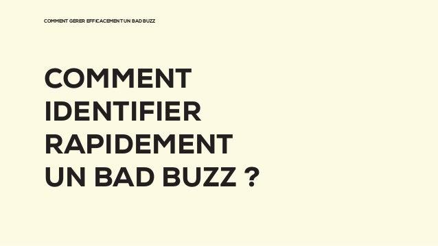 COMMENT GÉRER EFFICACEMENT UN BAD BUZZ COMMENT IDENTIFIER RAPIDEMENT UN BAD BUZZ ?