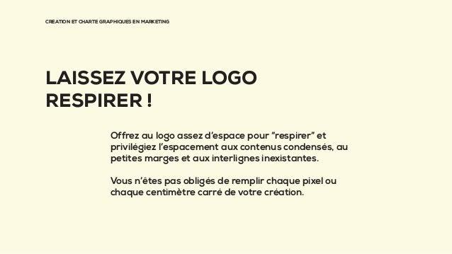 """CRÉATION ET CHARTE GRAPHIQUES EN MARKETING LAISSEZ VOTRE LOGO RESPIRER ! Offrez au logo assez d'espace pour """"respirer"""" et ..."""