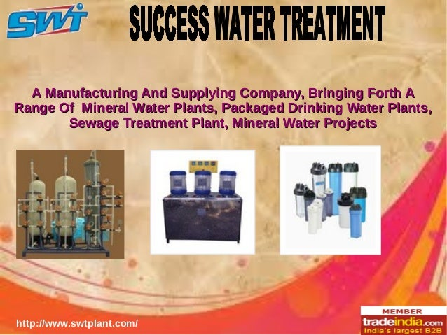 A Manufacturing And Supplying Company, Bringing Forth A Range Of Mineral Water Plants, Packaged Drinking Water Plants, Sew...