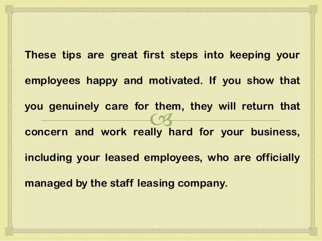 Success with a staff leasing company keep your employees happy 10 these tips are great first steps into keeping your employees happy ccuart Image collections