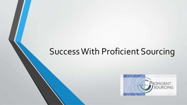 SuccessWith Proficient Sourcing