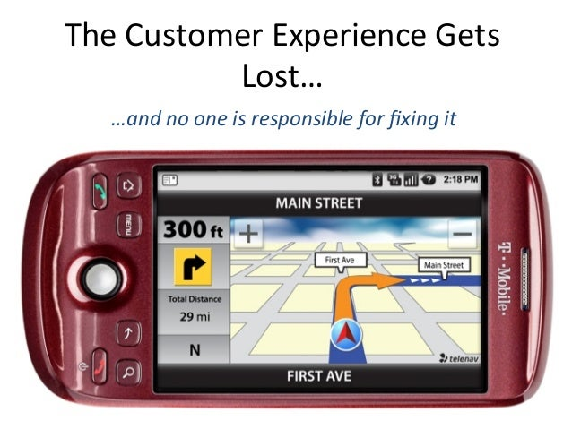 The  Customer  Experience  Gets   Lost…     …and  no  one  is  responsible  for  fixing  it   ...