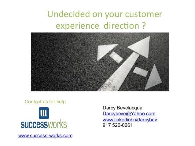 • Darcy  Bevelacqua   • Success  Works     •   darcybeve@yahoo.com     • 917  520-‐0261     ...