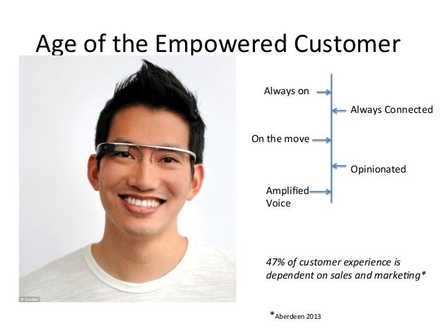 Age  of  the  Empowered  Customer     Always  on     Always  Connected     On  the  move   ...