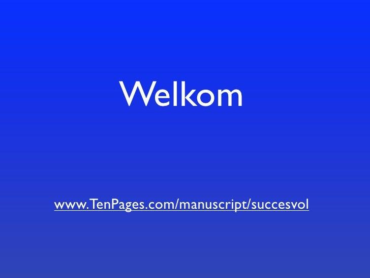 Welkom  www.TenPages.com/manuscript/succesvol