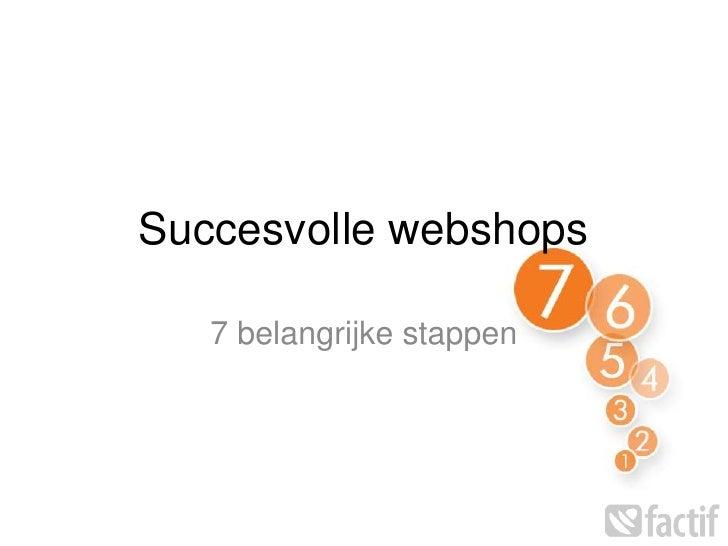 Succesvolle webshops<br />7 belangrijke stappen<br />
