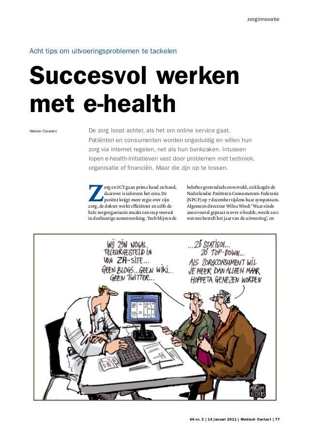 zorginnovatieAcht tips om uitvoeringsproblemen te tackelenSuccesvol werkenmet e-healthHeleen Croonen   De zorg loopt achte...