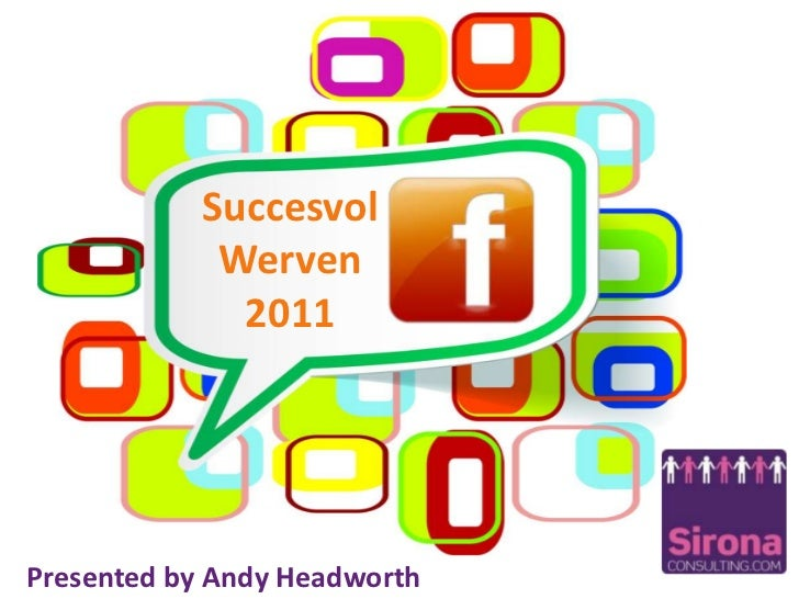 SuccesvolWerven 2011<br />Presented by Andy Headworth<br />