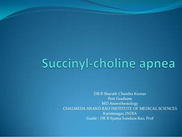 DR B Sharath Chandra KumarPost GraduateMD AnaesthesiologyCHALMEDA ANAND RAO INSTITUTE OF MEDICAL SCIENCESKarimnagar, INDIA...