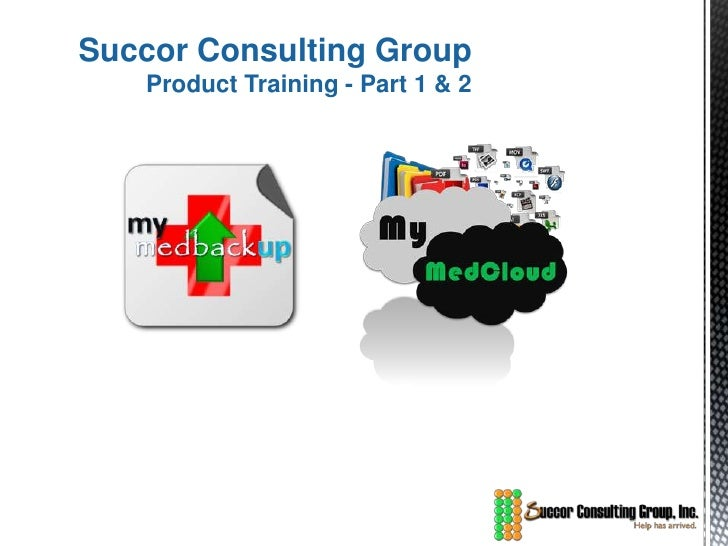 Succor Consulting Group   Product Training - Part 1 & 2