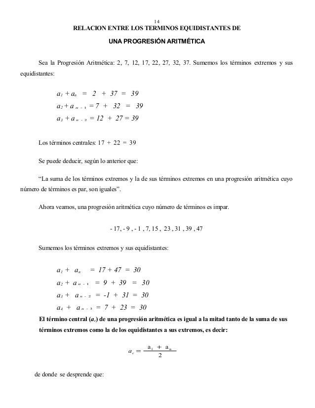 14  RELACION ENTRE LOS TERMINOS EQUIDISTANTES DE UNA PROGRESIÓN ARITMÉTICA Sea la Progresión Aritmética: 2, 7, 12, 17, 22,...
