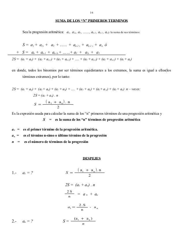 """16  SUMA DE LOS """"N"""" PRIMEROS TERMINOS Sea la progresión aritmética: a1, a2,, a3 , ......., an-2 , an-1 , an y la suma de s..."""