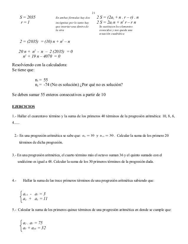 21  S = 2035 r=1  En ambas fórmulas hay dos incógnitas por lo tanto hay que insertar una dentro de la otra  2 S = (2a1 + n...