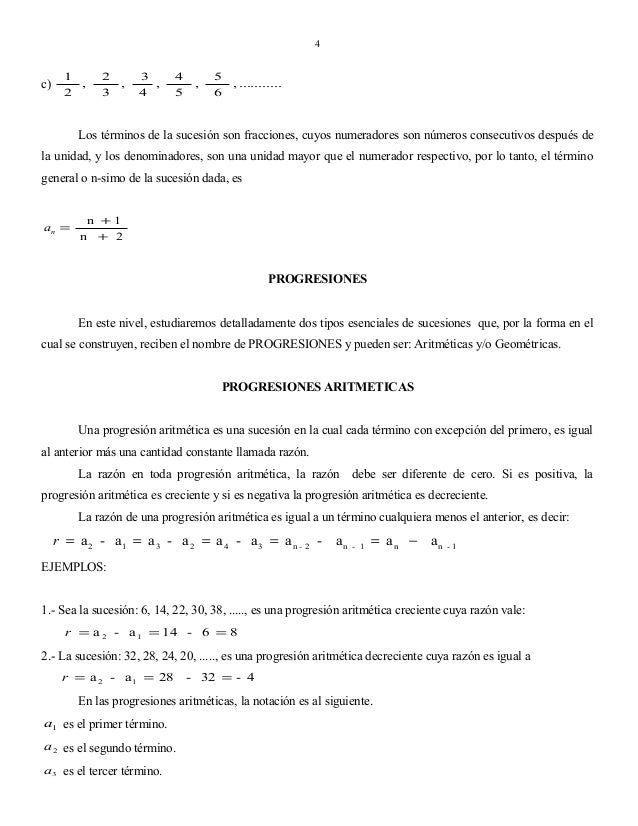 4  c)  1 , 2  2 3  ,  3 , 4  4 5  ,  5 , ........... 6  Los términos de la sucesión son fracciones, cuyos numeradores son ...