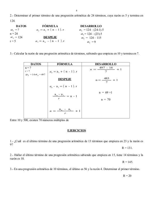 8  2.- Determinar el primer término de una progresión aritmética de 24 términos, cuya razón es 5 y termina en 124. DATOS a...