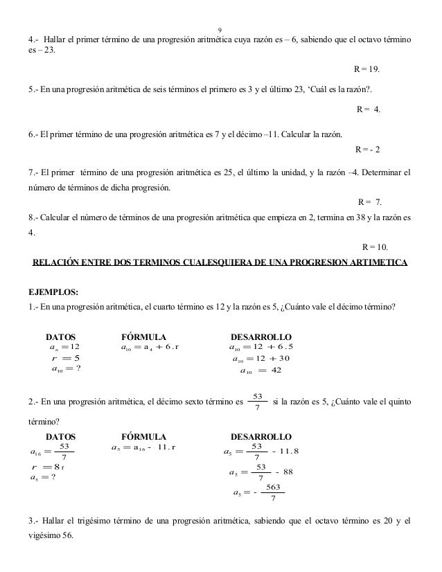 9  4.- Hallar el primer término de una progresión aritmética cuya razón es – 6, sabiendo que el octavo término es – 23. R ...