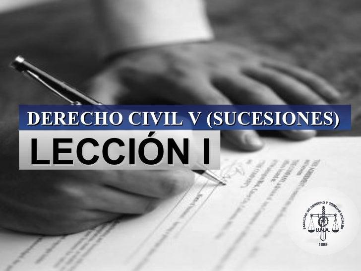 LECCIÓN I DERECHO CIVIL V (SUCESIONES)