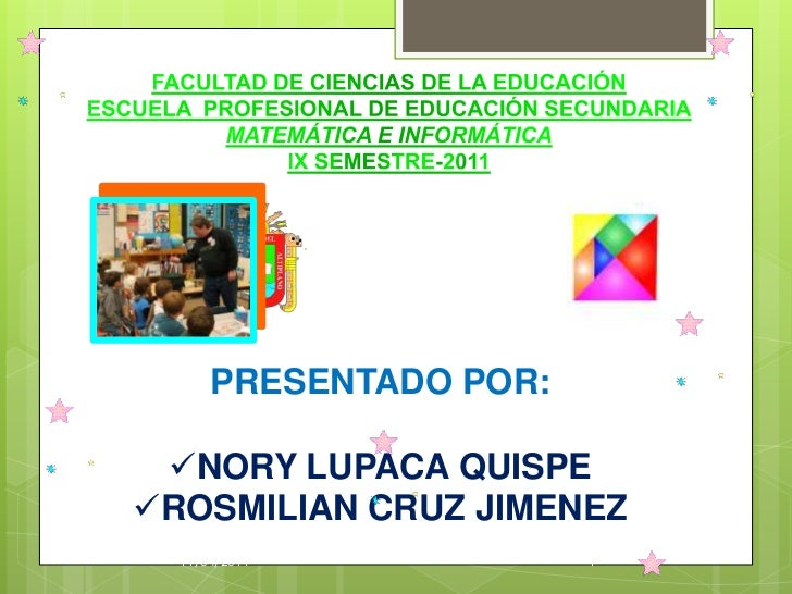24/03/2011<br />1<br />FACULTAD DE CIENCIAS DE LA EDUCACIÓN<br />ESCUELA  PROFESIONAL DE EDUCACIÓN SECUNDARIA<br />MATEMÁT...