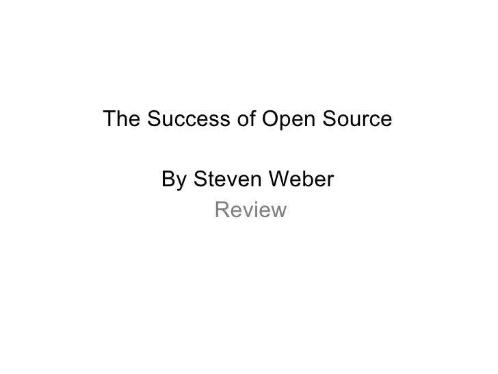 The Success of Open Source  By Steven Weber  Review