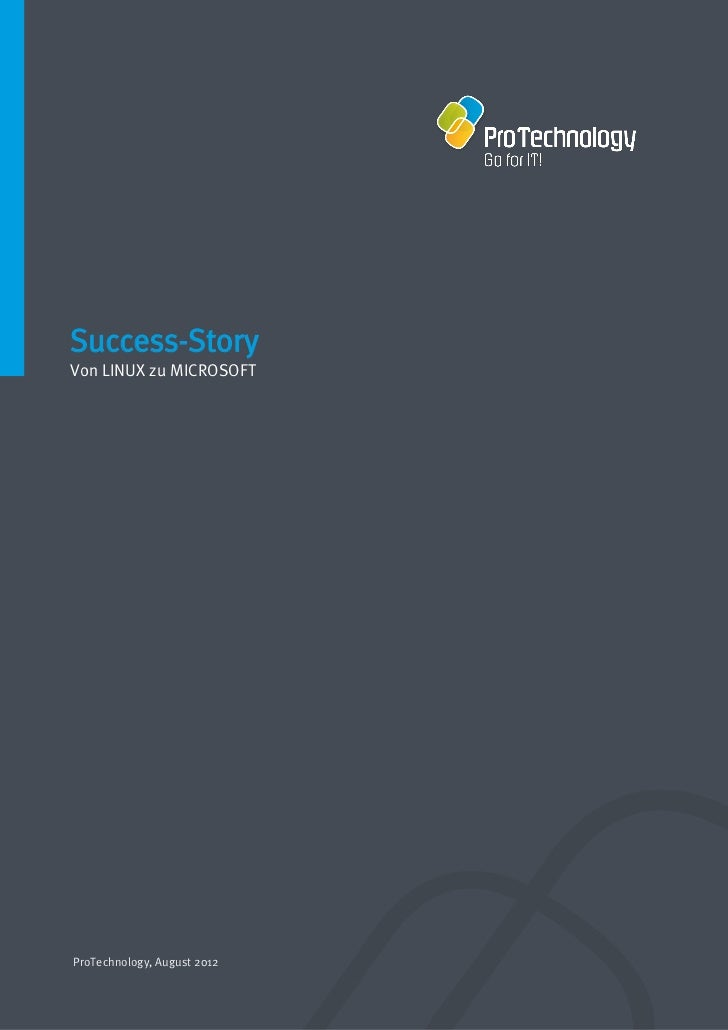 Success-StoryVon LINUX zu MICROSOFTProTechnology, August 2012