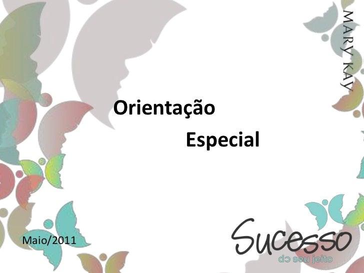 Orientação <br />Especial<br />Maio/2011<br />