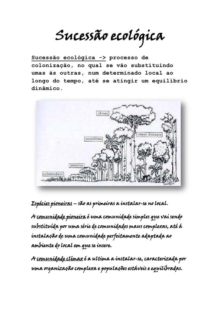 Sucessão ecológica<br />Sucessão ecológica -> processo de colonização, no qual se vão substituindo umas ás outras, num det...