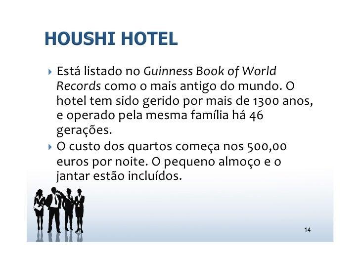 } Está listado no Guinness Book of World     Records como o mais antigo do mundo. O     ho...