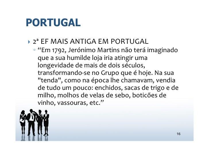 """} 2ª EF MAIS ANTIGA EM PORTUGAL   ◦ """"Em 1792, Jerónimo Martins não terá imaginado      que ..."""