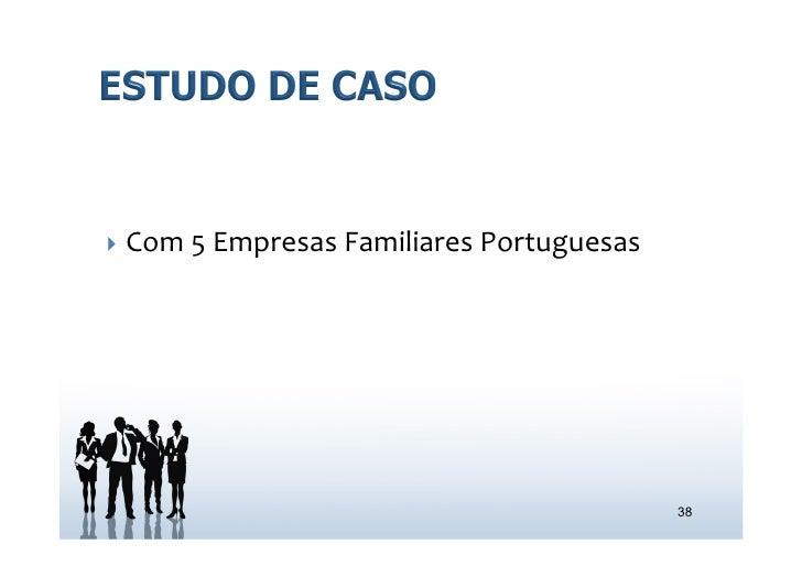 } Com 5 Empresas Familiares Portuguesas                                                             38