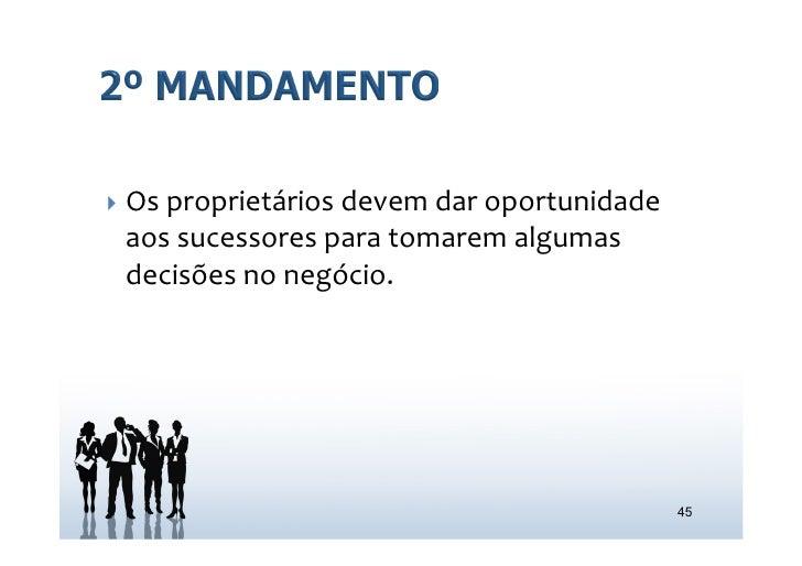 } Os proprietários devem dar oportunidade   aos sucessores para tomarem algumas   decisões no ne...