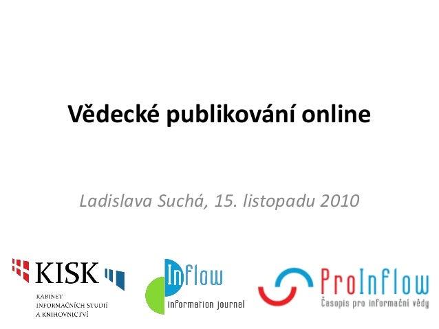 Vědecké publikování online Ladislava Suchá, 15. listopadu 2010