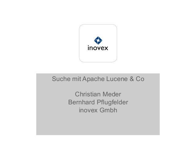 Suche mit Apache Lucene & CoChristian MederBernhard Pflugfelderinovex Gmbh
