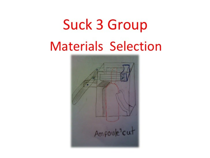 Suck 3 Group Materials  Selection