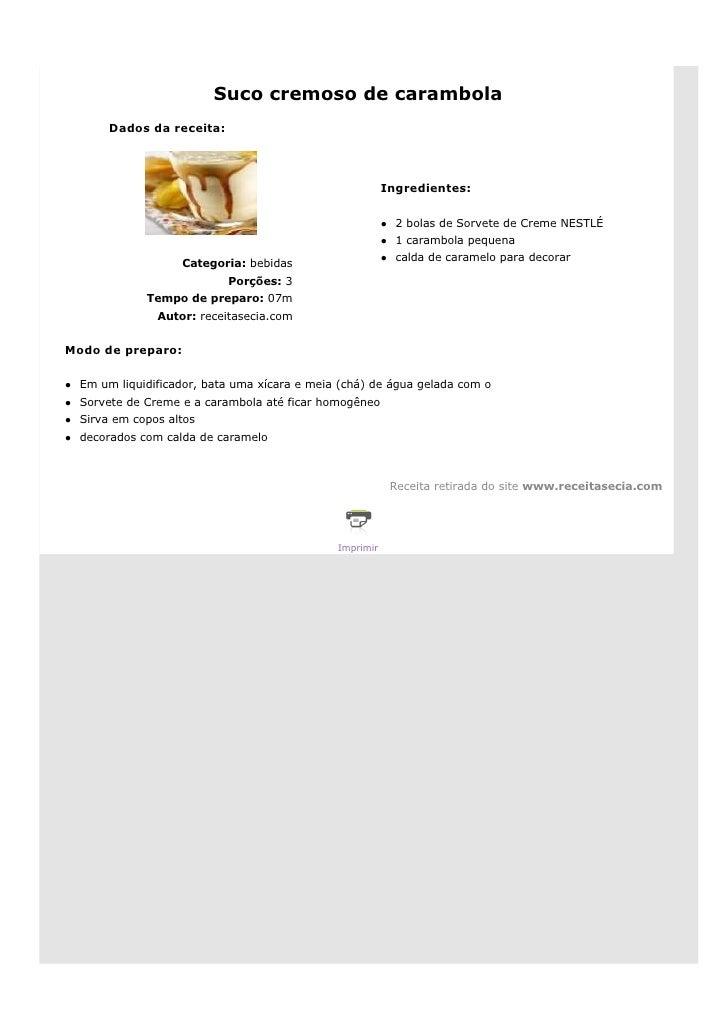 Suco cremoso de carambola        Dados da receita:                                                              Ingredient...