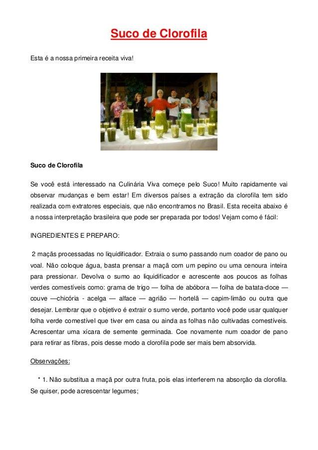 Suco de Clorofila Esta é a nossa primeira receita viva!  Suco de Clorofila Se você está interessado na Culinária Viva come...