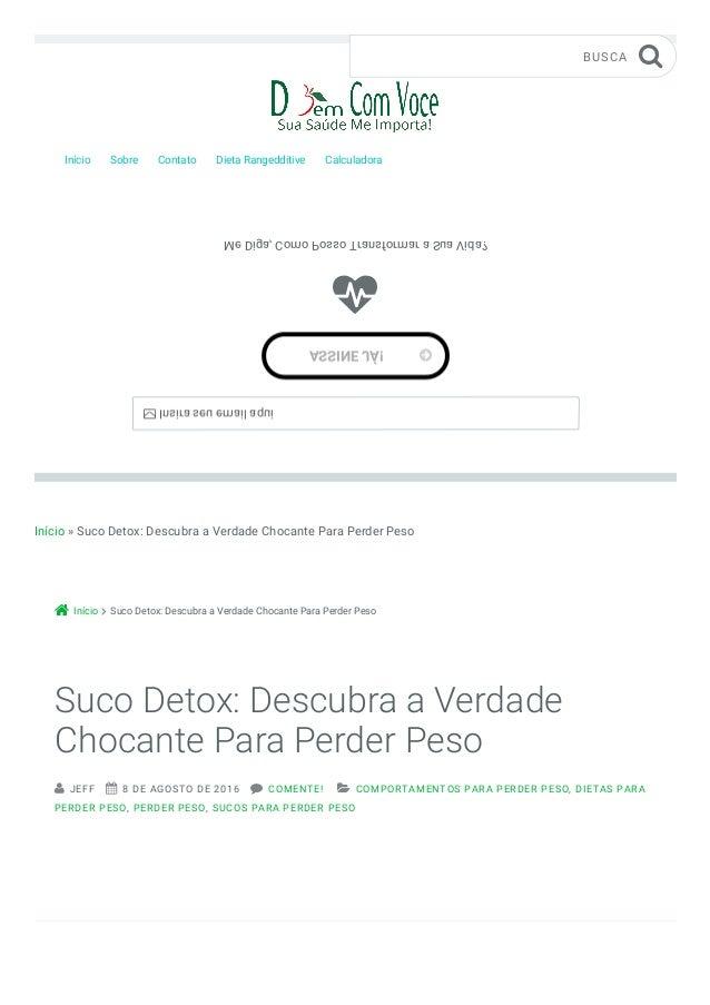 Início » Suco Detox: Descubra a Verdade Chocante Para Perder Peso Início Suco Detox: Descubra a Verdade Chocante Para Perd...