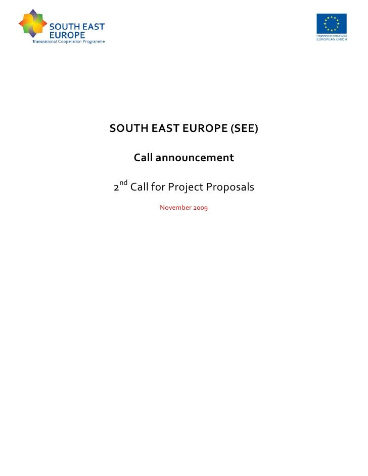 SOUTH EAST EUROPE (SEE)    Call announcement2nd Call for Project Proposals         November 2009