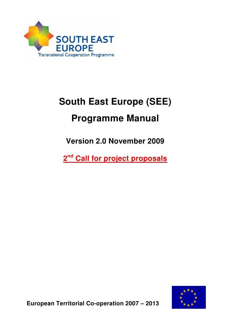South East Europe (SEE)               Programme Manual             Version 2.0 November 2009            2nd Call for proje...