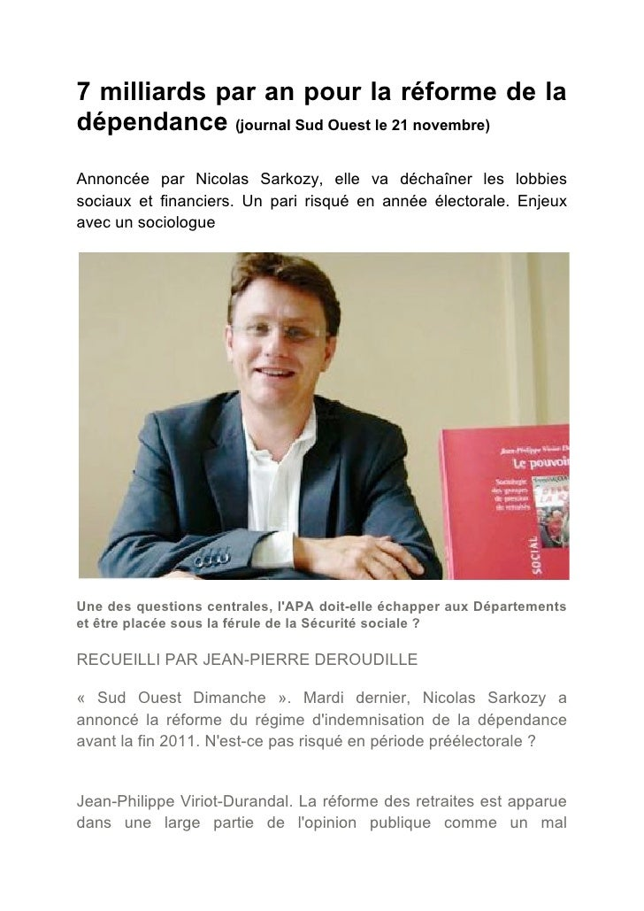 7 milliards par an pour la réforme de ladépendance (journal Sud Ouest le 21 novembre)Annoncée par Nicolas Sarkozy, elle va...