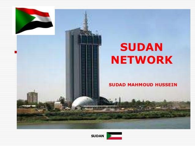 SUDAN NETWORK SUDAD MAHMOUD HUSSEIN SUDAN