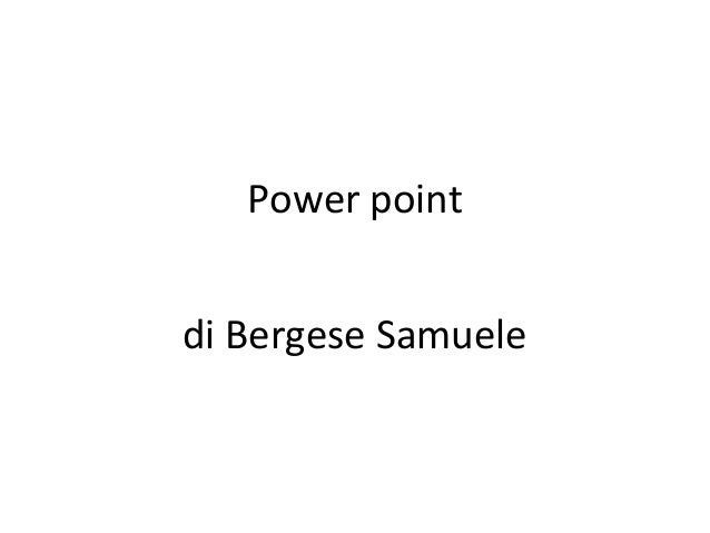 Power point di Bergese Samuele