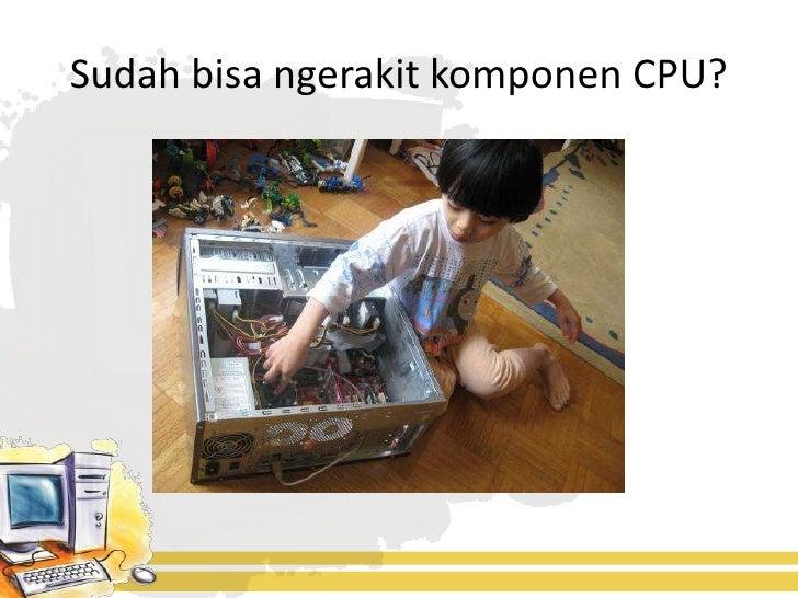 Sudah bisa ngerakit komponen CPU?
