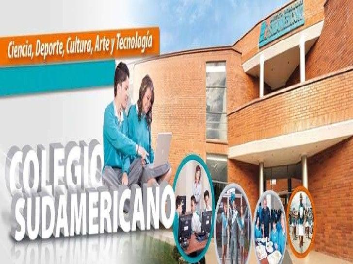 HISTORIA:El Colegio Técnico Sudamericano, fue creado enjunio de 1998 en la provincia del Azuay, ciudadde Cuenca, en la par...
