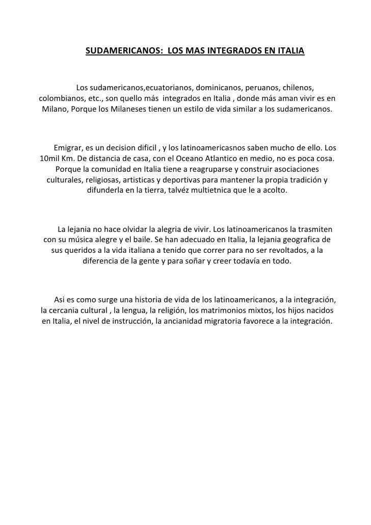 SUDAMERICANOS:  LOS MAS INTEGRADOS EN ITALIA<br />Los sudamericanos,ecuatorianos, dominicanos, peruanos, chilenos, colombi...