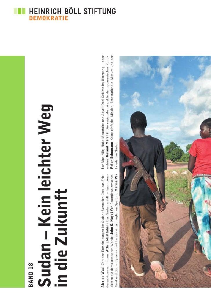 BAND 18   Sudan – Kein leichter Weg in die Zukunft  Alex de Waal Zeit der Entscheidungen im Sudan: Szenarien über das Frie...