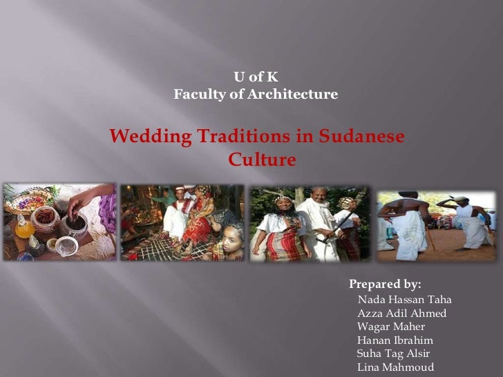 U of K      Faculty of ArchitectureWedding Traditions in Sudanese           Culture                                Prepare...